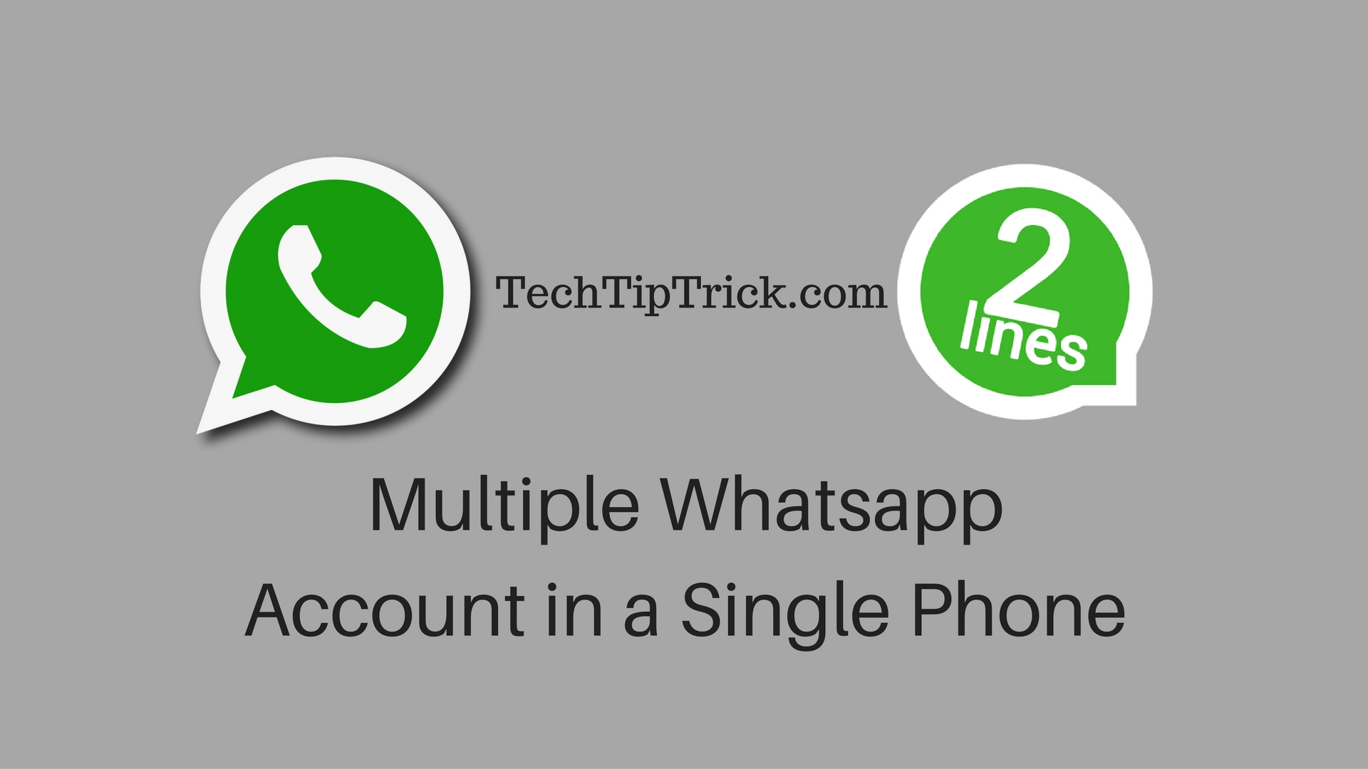 Dual Whatsapp Account in a Single Phone
