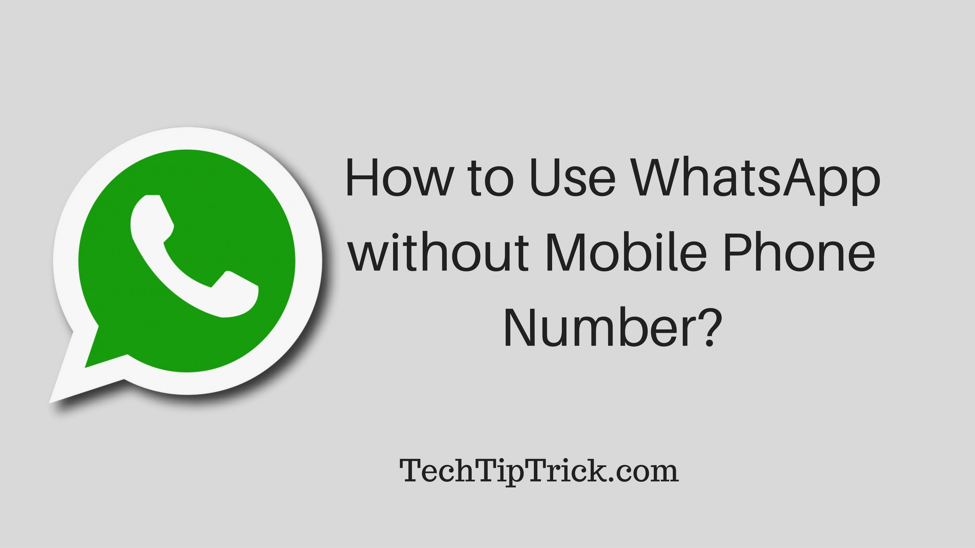 Use WhatsApp without Mobile Phone Number
