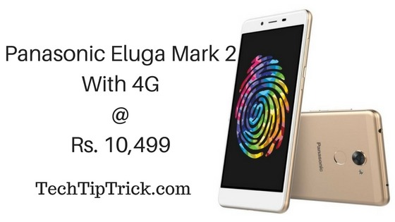 Panasonic Eluga Mark 2 With 4G VoLTE Launched For Rs. 10,499