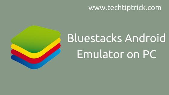 Bluestacks Android Emulator on PC