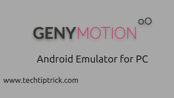 GenyMotion Android Emulator for PC