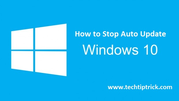 How to Stop Windows 10 Automatic Updates On Your Computer