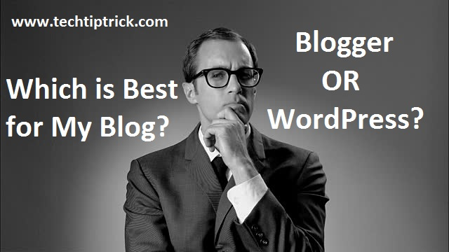 Which is Best Blogger or Wordpress for Blogging