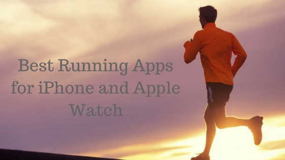 Best Running Apps for iPhone and Apple Watch