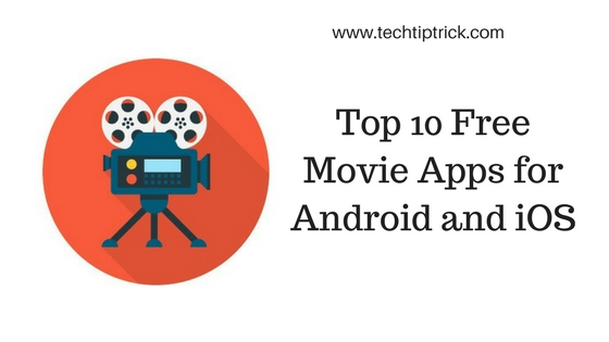 Top 10 Free Movie Apps for Android and iOS (Movie Streaming Apps)