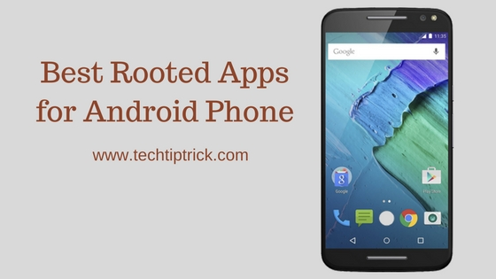 Best Rooted Apps for Android