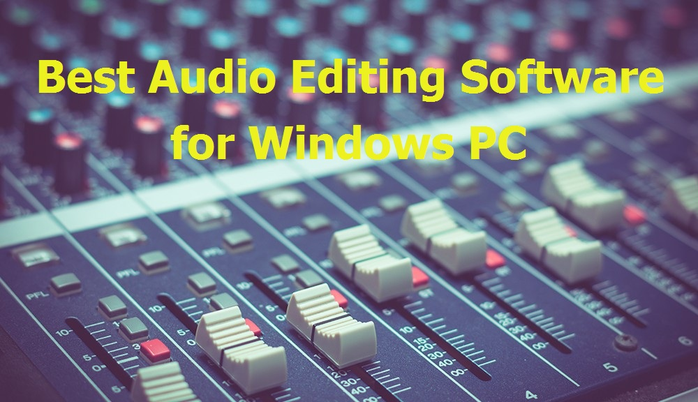 Best Audio Editing Software for Windows 10 PC