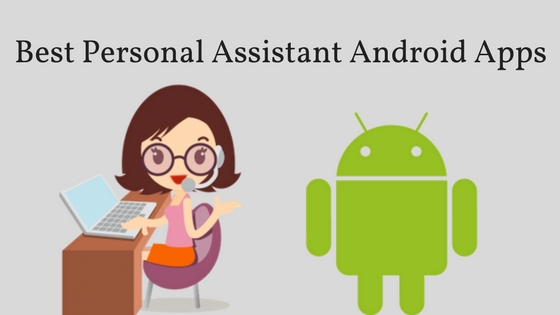 Personal Assistant Android Apps
