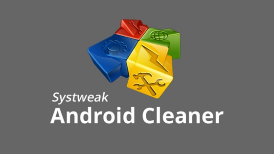 Best Cleaning App for Android 2017 - Systweak Android Cleaner App