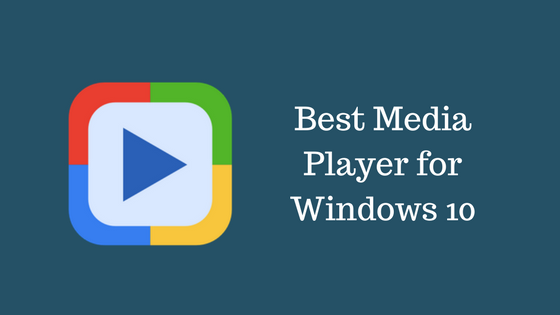 Best Media Player for Windows 10