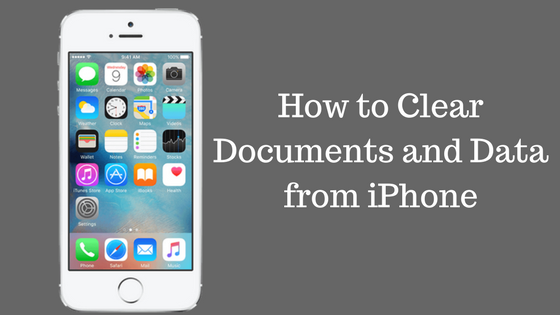 How to Clear Documents and Data from iPhone