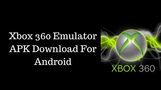 Xbox 360 Emulator APK Download For Android