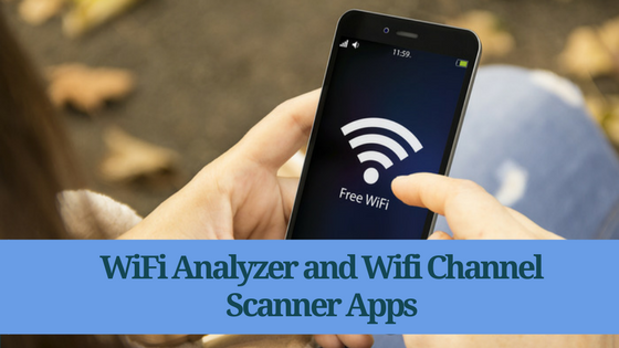 Best WiFi Analyzer and Wifi Channel Scanner Apps to Optimize Wifi