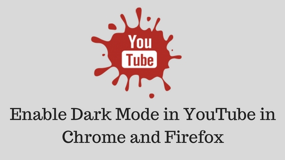 How to Enable Dark Mode in YouTube in Chrome and Firefox on Mac or Windows PC
