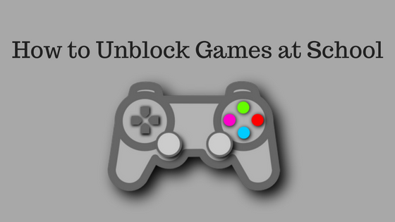 How to Unblock Games at School