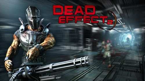 Dead Effect 2 android shooting game