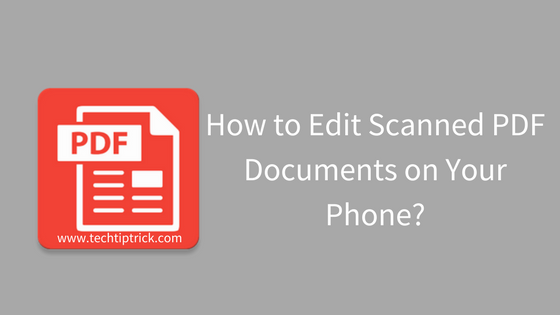 How to Edit Scanned PDF Documents on Your Phone