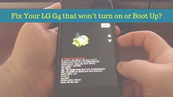 How to Fix Your LG G4 that won't turn on or Boot Up