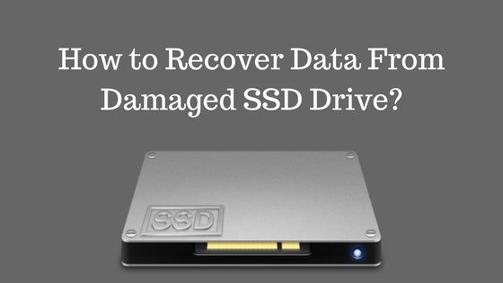 How to recover data From Damaged SSD Drive