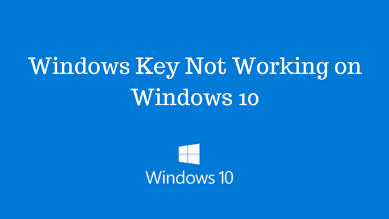 fix windows key not working on windows 10 tech tip trick