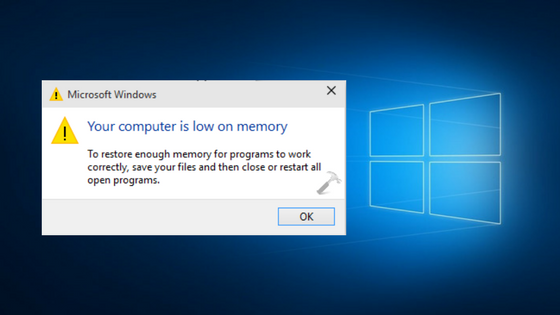 Computer is Low on Memory' in Windows 10, 7, 8, 8.1