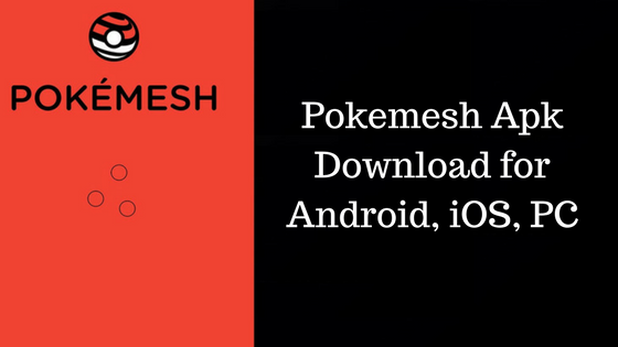 Pokemesh Apk for Android and iPhone