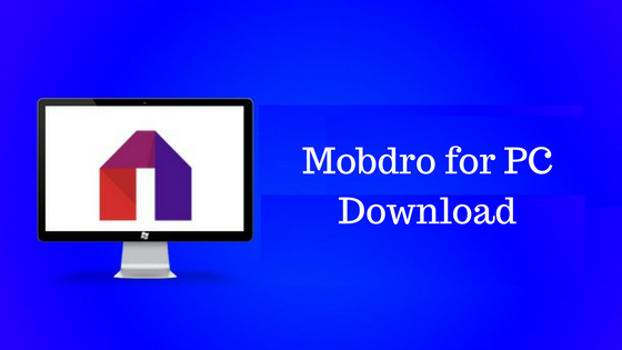 The Mobdro for PC Download Archives