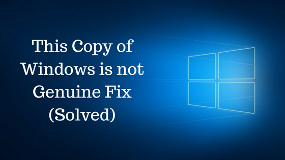 This Copy of Windows is not Genuine Fix