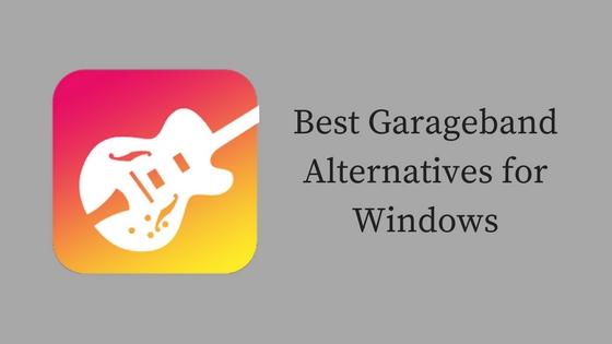 Garageband Alternatives for Windows 10