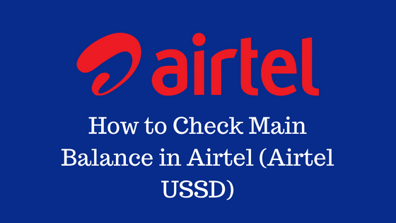 Check Main Balance in Airtel (Airtel USSD)