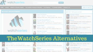 Top 5 TheWatchSeries Alternatives To Watch Movies And TV Shows 2018