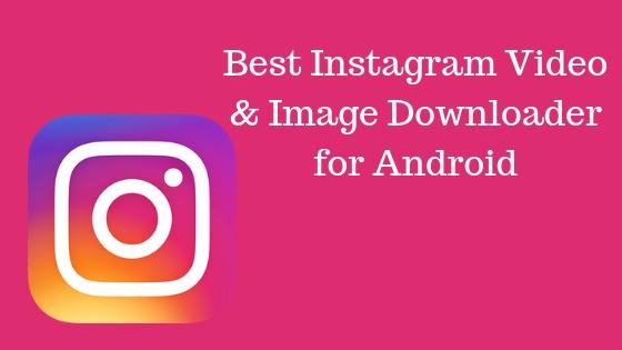 Instagram Video Downloader for Android