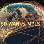 MPLS vs. SD-WAN
