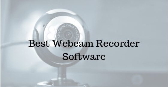 Best Webcam Recorder Software