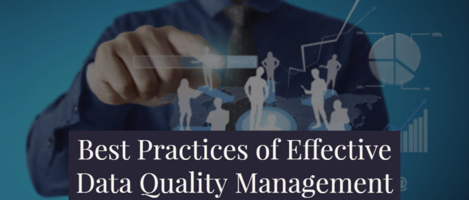 Best Practices of Effective Data Quality Management