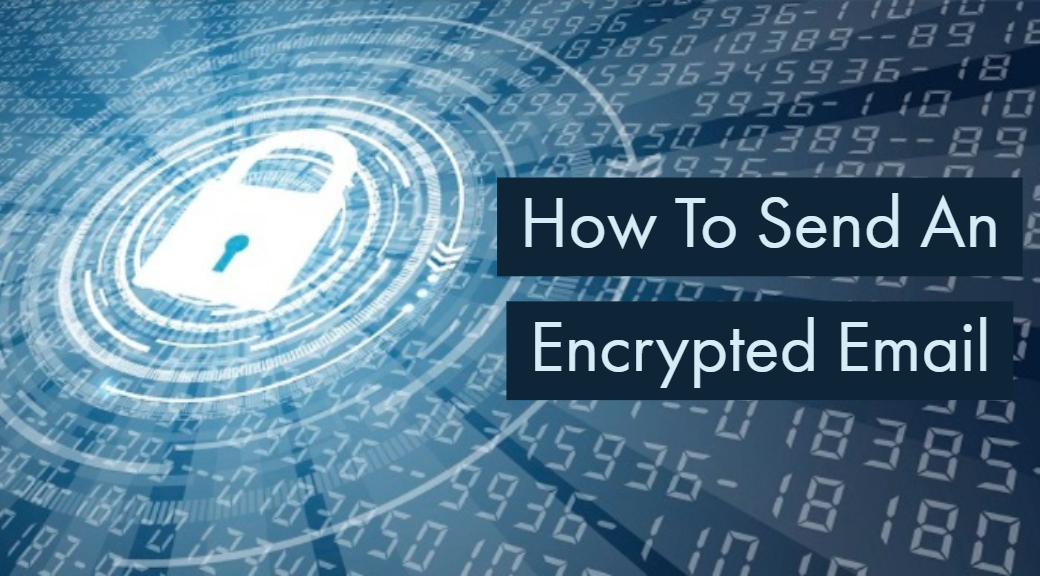 How To Send An Encrypted Email