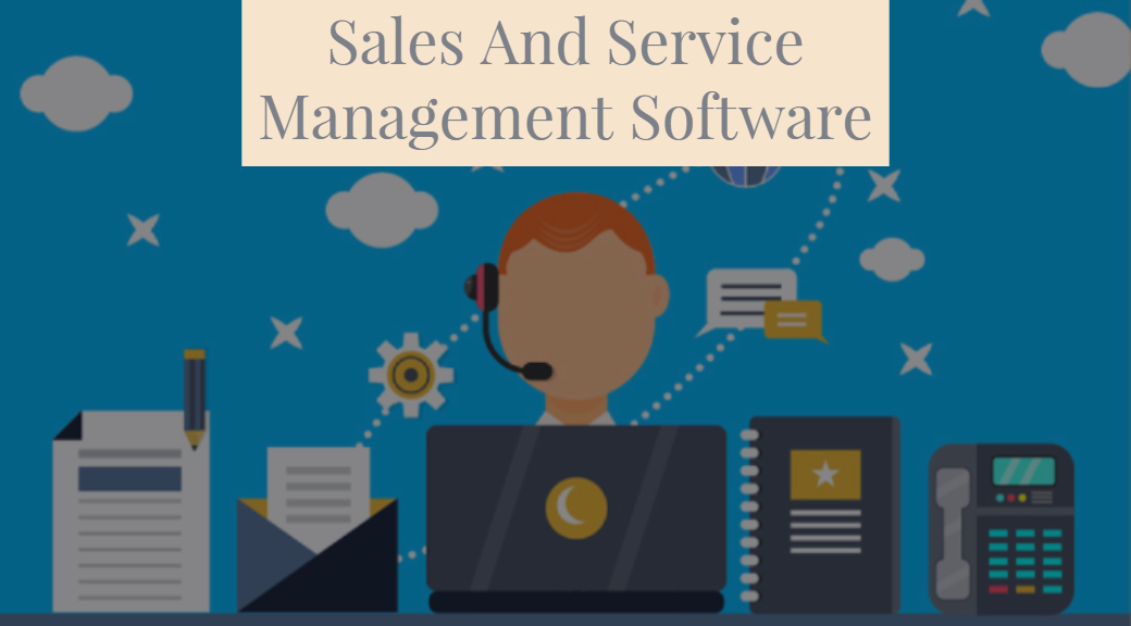Sales And Service Management Software