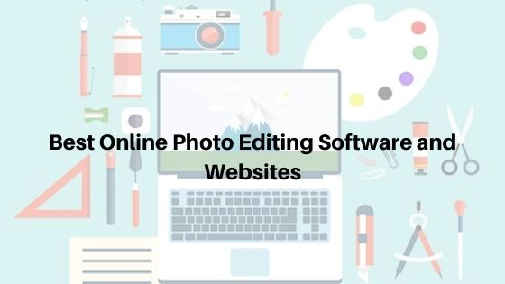 Best Online Photo Editing Software and Websites