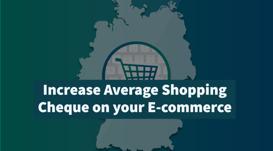 Increase Average Shopping Cheque on your E-commerce