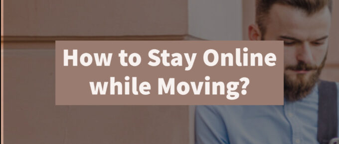How to Stay Online while Moving