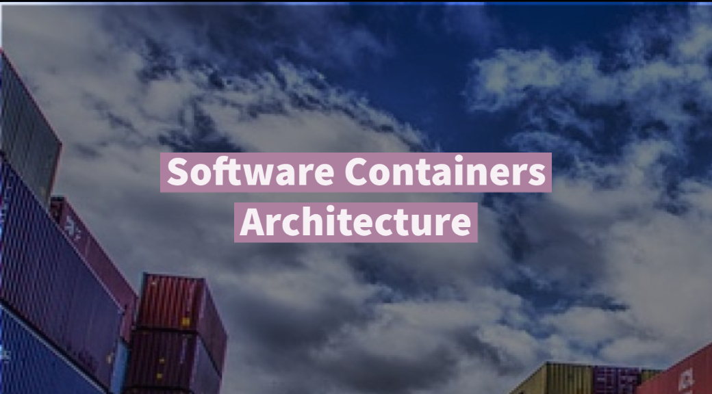 Software Containers Architecture