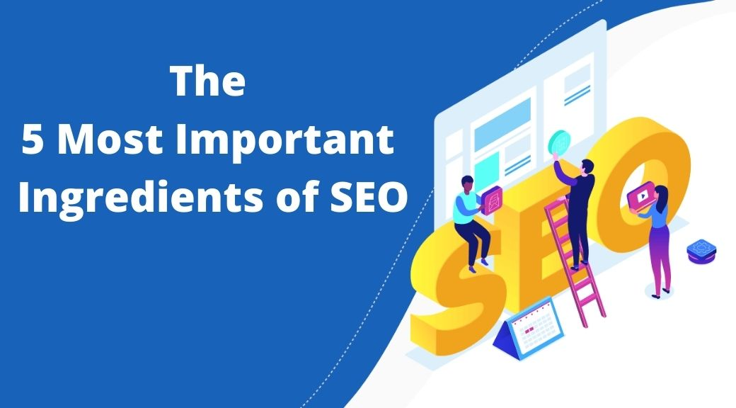The‌ 5 Most Important Ingredients of SEO
