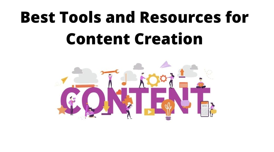 Best Tools and Resources for Content Creation