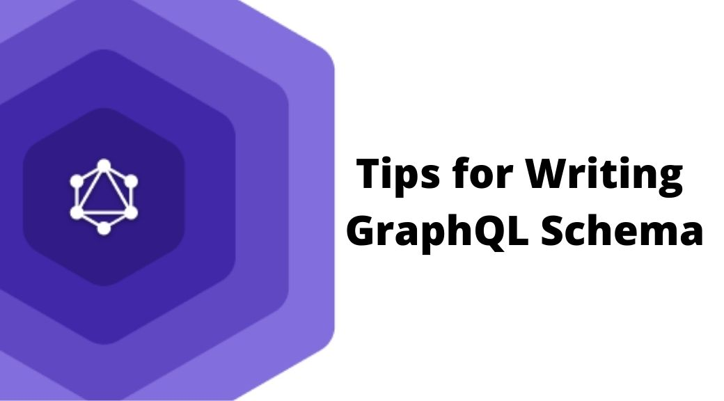 Tips for Writing GraphQL Schema