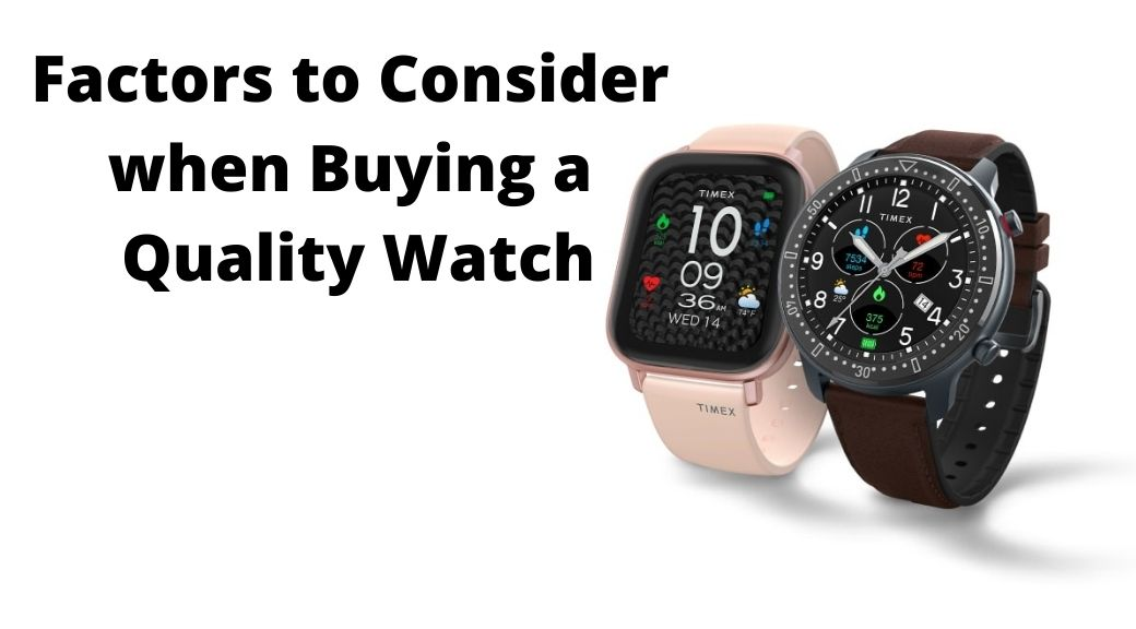 Factors to Consider when Buying a Quality Watch