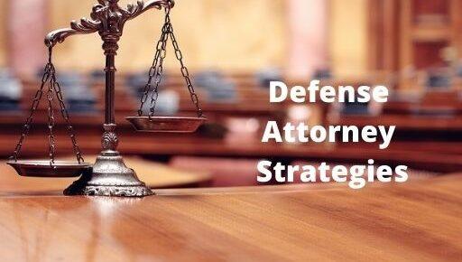 Defense Attorney Strategies